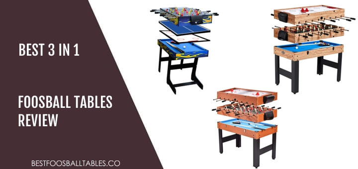 Best 3 in 1 Foosball Tables Reviews