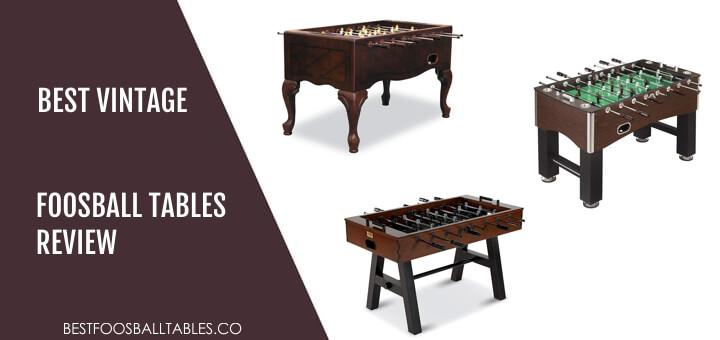 Best Vintage Foosball Tables Reviews