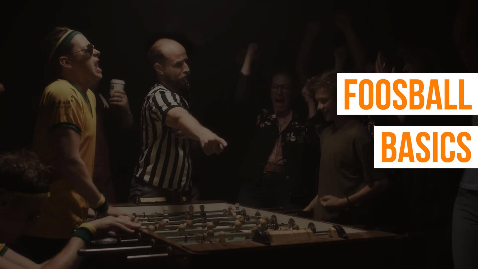 Foosball Basics