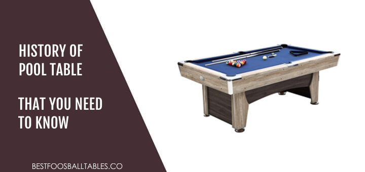 History Of Pool Tables That You Need To Know Best Foosball Tables - How much is my pool table worth