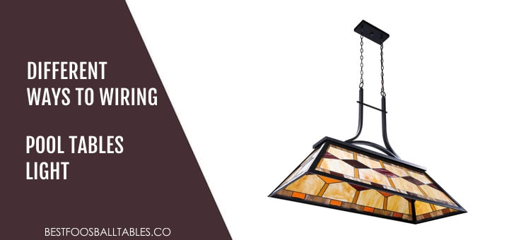 Ways to Wire a Pool Table Light