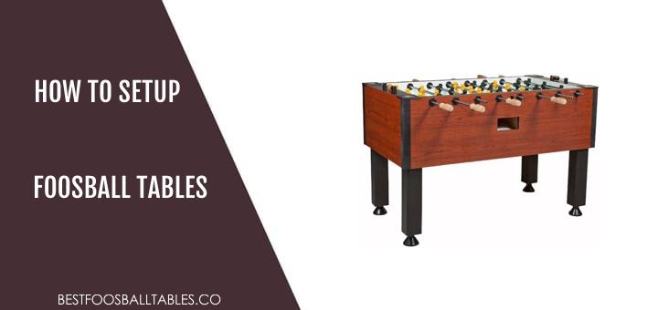 How to SetUP Foosball Table